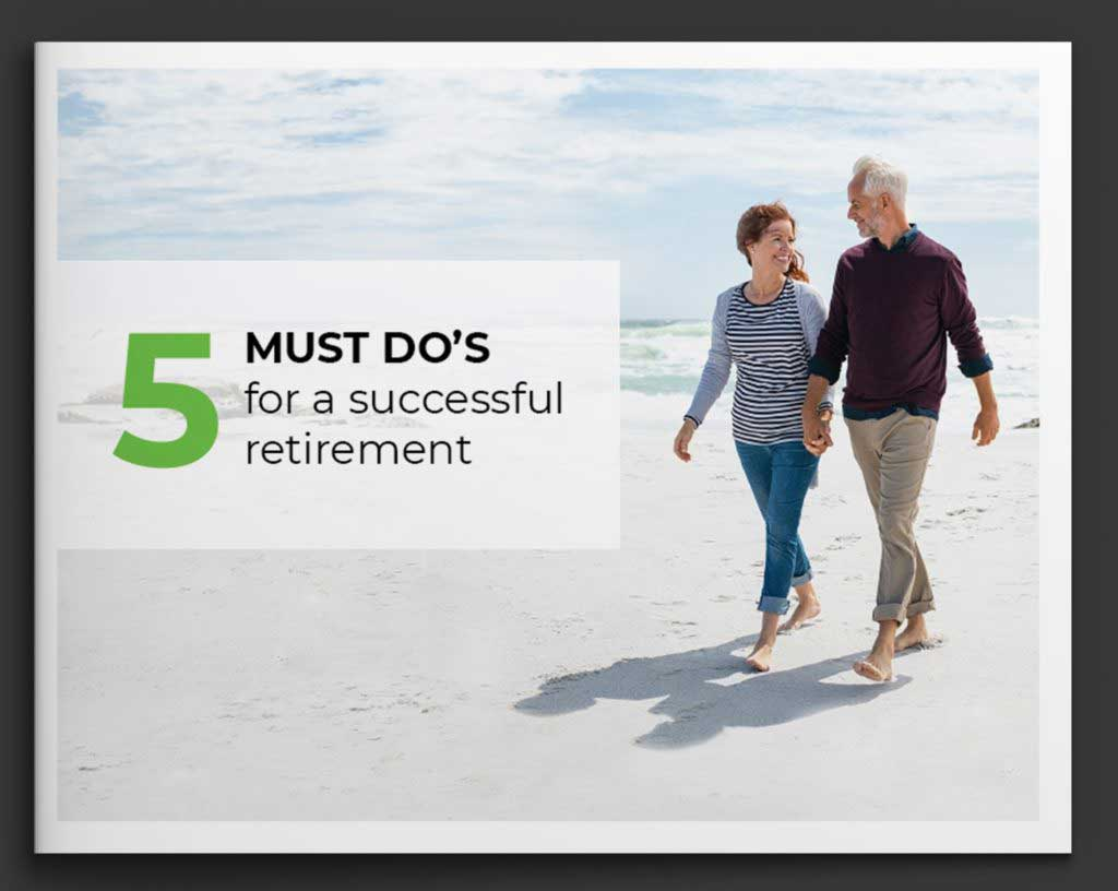 5 MUST DO'S FOR A SUCCESSFUL RETIREMENT